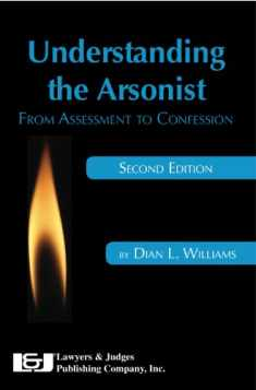 Understanding the Arsonist: From Assessment to Confession