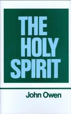 The Works of John Owen, Vol. 3: The Holy Spirit