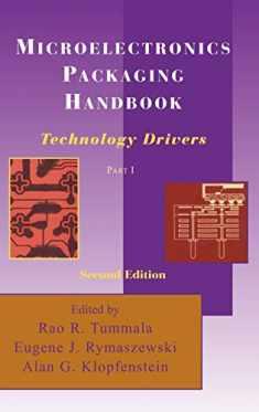 Microelectronics Packaging Handbook: Technology Drivers Part I