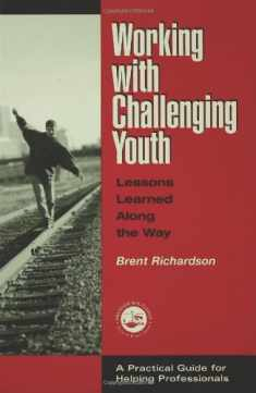 Working with Challenging Youth: Lessons Learned Along the Way (Accelerated Development)
