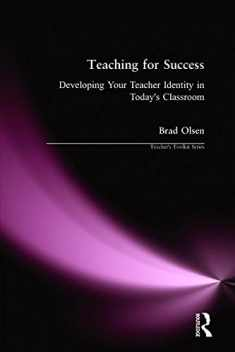 Teaching for Success: Developing Your Teacher Identity in Today's Classroom (Teacher's Toolkit)