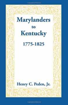 Marylanders to Kentucky: , 1775-1825