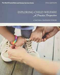 Exploring Child Welfare: A Practice Perspective, with Enhanced Pearson eText -- Access Card Package (Merrill Social Work and Human Services)