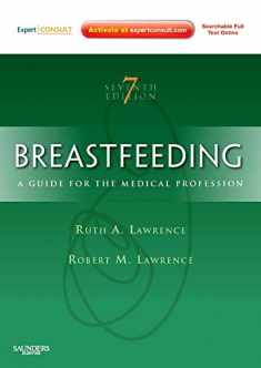 Breastfeeding: A Guide for the Medical Professional (Expert Consult - Online and Print) (Breastfeeding (Lawrence))