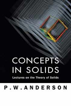 Concepts in Solids: Lectures on the Theory of Solids (World Scientific Lecture Notes in Physics)