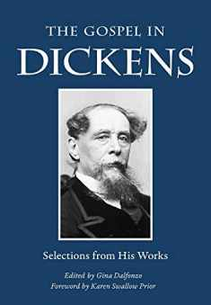 The Gospel in Dickens: Selections from His Works (The Gospel in Great Writers)