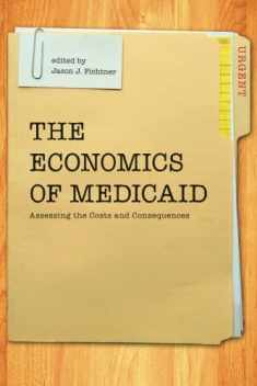 The Economics of Medicaid: Assessing the Costs and Consequences
