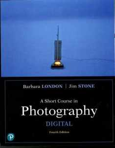 Short Course in Photography, A: Digital (What's New in Art & Humanities)