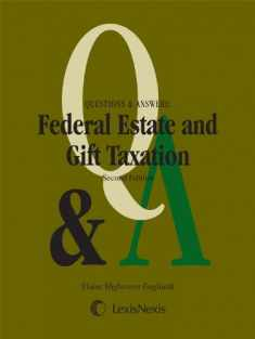 Questions & Answers: Federal Estate & Gift Taxation (2012)
