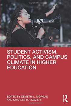 Student Activism, Politics, and Campus Climate in Higher Education