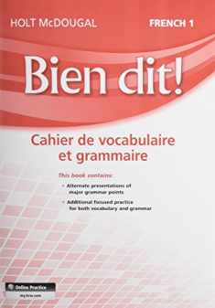 Bien Dit!: Vocabulary and Grammar Workbook Student Edition Level 1a/1b/1 (French Edition)