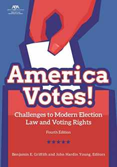 America Votes!: Challenges to Modern Election Law and Voting Rights