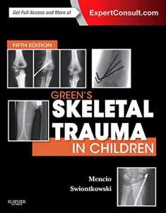 Green's Skeletal Trauma in Children (SKELETAL TRAUMA IN CHILDREN ( GREEN))
