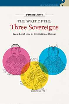 The Writ of the Three Sovereigns: From Local Lore to Institutional Daoism (New Daoist Studies)