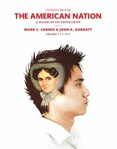 The American Nation: A History of the United States Volume 1 (15th Edition)
