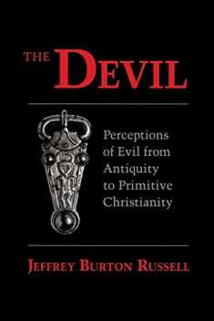 The Devil: Perceptions of Evil from Antiquity to Primitive Christianity