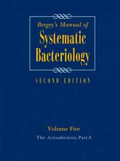 Bergey's Manual of Systematic Bacteriology: Volume 5: The Actinobacteria (Bergey's Manual of Systematic Bacteriology (Springer-Verlag))