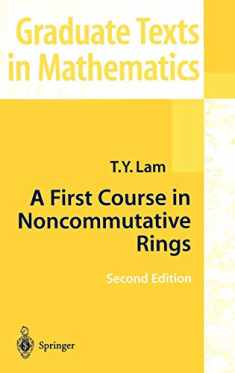 A First Course in Noncommutative Rings (Graduate Texts in Mathematics (131))