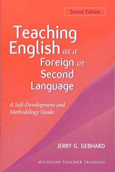 Teaching English as a Foreign or Second Language, Second Edition: A Teacher Self-Development and Methodology Guide (Michigan Teacher Training (Paperback))