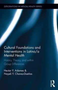 Cultural Foundations and Interventions in Latino/a Mental Health: History, Theory and within Group Differences (Explorations in Mental Health)