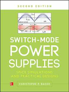 Switch-Mode Power Supplies, Second Edition: SPICE Simulations and Practical Designs