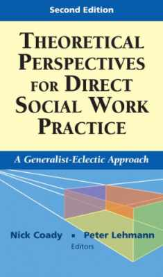 Theoretical Perspectives for Direct Social Work Practice: A Generalist-Eclectic Approach (Springer Series on Social Work)