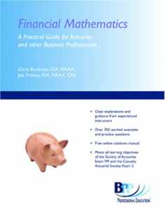 Financial Mathematics: A Practical Guide For Actuaries And Other Business Professionals