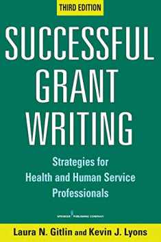 Successful Grant Writing, 3rd Edition: Strategies for Health and Human Service Professionals