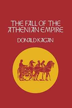 The Fall of the Athenian Empire (New History of the Peloponnesian War) (Volume 4)