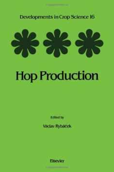 Hop Production (Volume 16) (Developments in Crop Science, Volume 16)