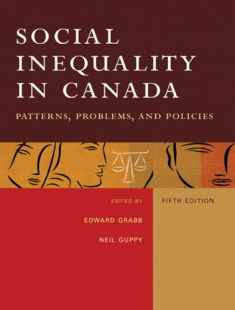 Social Inequality in Canada: Patterns, Problems &Policies (5th Edition)