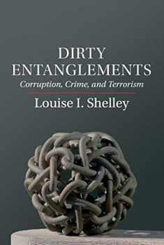 Dirty Entanglements: Corruption, Crime, And Terrorism