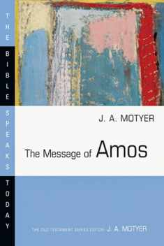 The Message of Amos (The Bible Speaks Today Series)