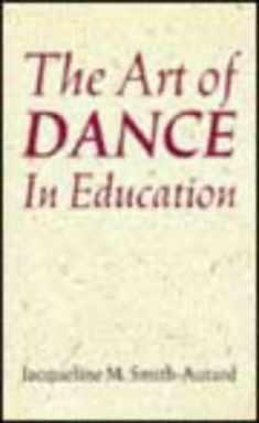 The Art of Dance in Education (Teacher's Books)