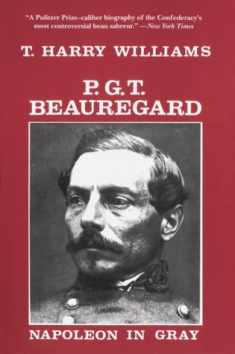P. G. T. Beauregard: Napoleon in Gray (Southern Biography Series)