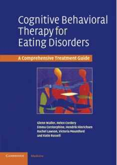 Cognitive Behavioral Therapy for Eating Disorders (A Comprehensive Treatment Guide)
