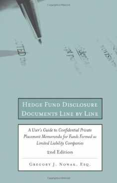 Hedge Fund Disclosure Documents Line by Line, 2nd Edition: A User's Guide to Private Placement Memoranda for Funds Formed as Limited Liability Companies