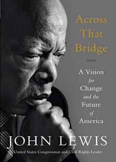 Across That Bridge: A Vision for Change and the Future of America