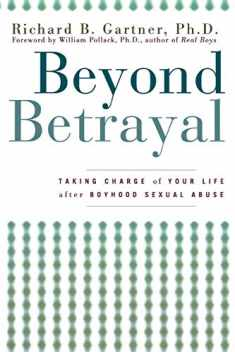 Beyond Betrayal: Taking Charge of Your Life after Boyhood Sexual Abuse