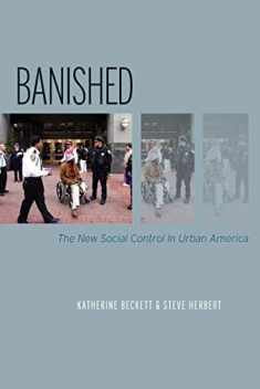 Banished: The New Social Control In Urban America (Studies in Crime and Public Policy)