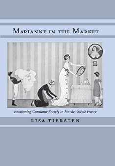 Marianne in the Market: Envisioning Consumer Society in Fin-de-Siecle