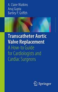 Transcatheter Aortic Valve Replacement: A How-to Guide for Cardiologists and Cardiac Surgeons