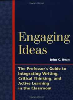 Engaging Ideas: The Professor's Guide to Integrating Writing, Critical Thinking, and Active Learning in the Classroom (Jossey Bass Higher & Adult Education Series)