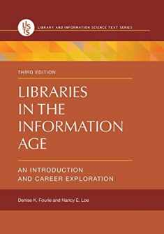 Libraries in the Information Age: An Introduction and Career Exploration (Library and Information Science Text)
