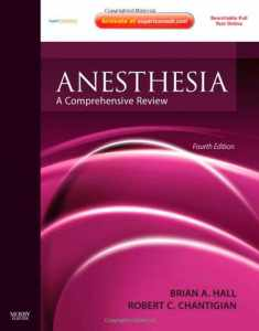 Anesthesia: A Comprehensive Review: Expert Consult: Online and Print