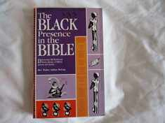 The Black Presence in the Bible: Discovering the Black and African Identity of Biblical Persons and Nations