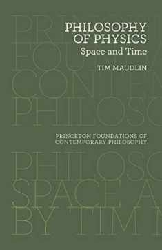 Philosophy of Physics: Space and Time (Princeton Foundations of Contemporary Philosophy, 5)