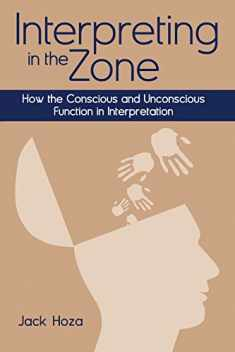 Interpreting in the Zone: How the Conscious and Unconscious Function in Interpretation
