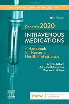 Gahart's 2020 Intravenous Medications: A Handbook for Nurses and Health Professionals