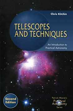 Telescopes and Techniques: An Introduction to Practical Astronomy (Patrick Moore's Practical Astronomy Series)